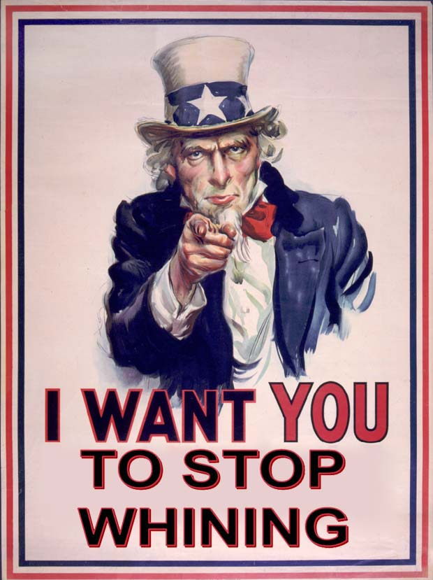 http://www.sonofthesouth.net/uncle-sam/images/stop-whining.jpg